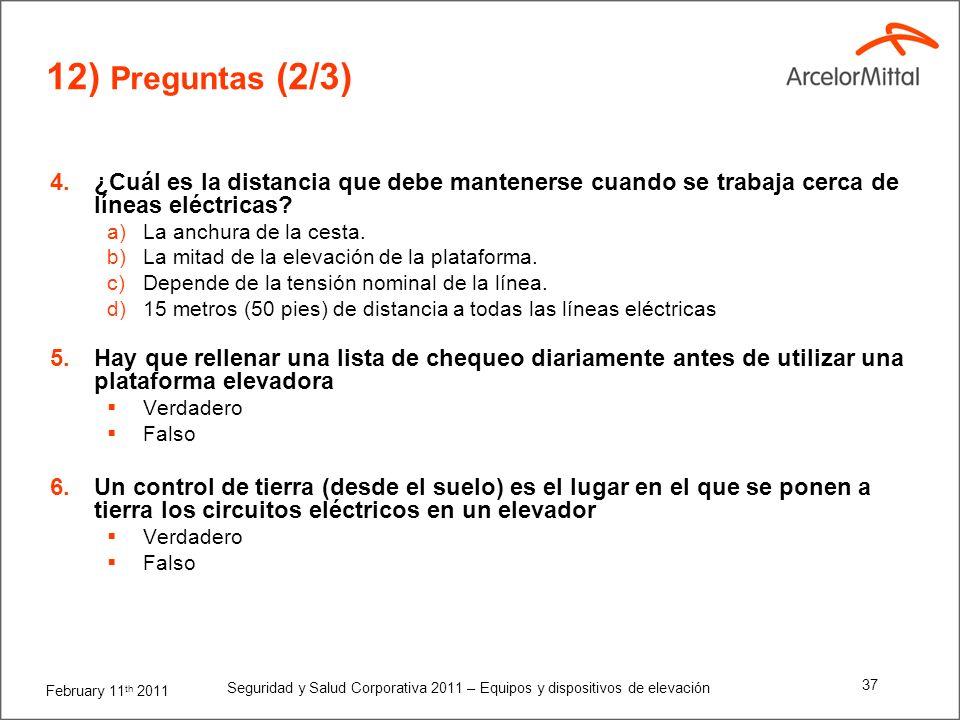 February 11 th 2011 Seguridad y Salud Corporativa 2011 – Equipos y dispositivos de elevación 36 1. ¿Quién puede operar una plataforma elevadora? a)Tod