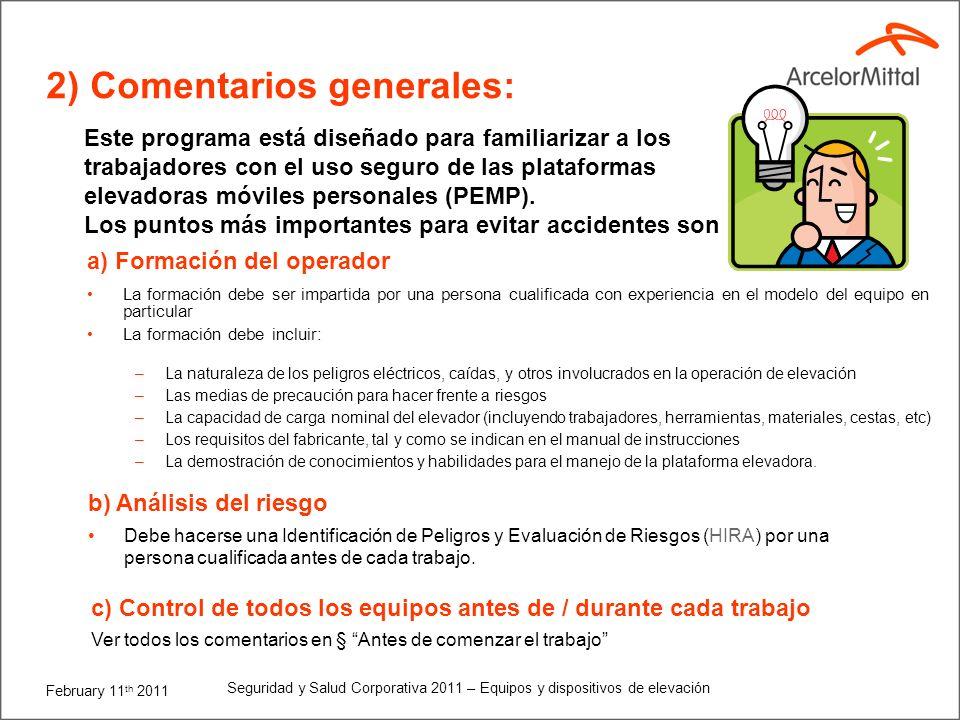 February 11 th 2011 Seguridad y Salud Corporativa 2011 – Equipos y dispositivos de elevación 4 1) Introducción Junio 2010 Amputación El operador de la