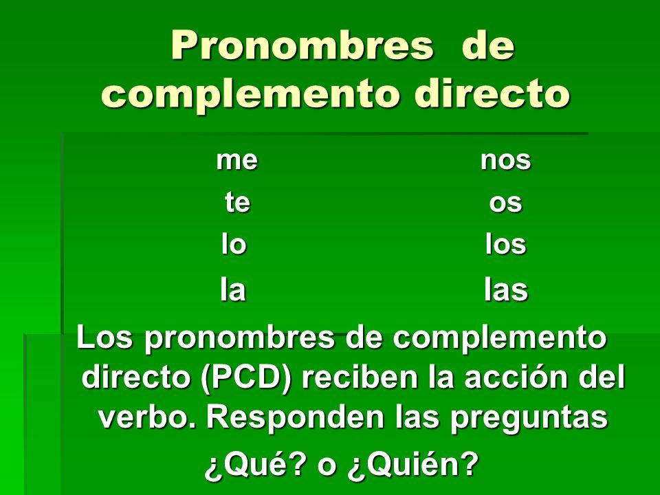 Pronombres de complemento directo Pronombres de complemento directo menos menos teos lolos lalas Los pronombres de complemento directo (PCD) reciben l