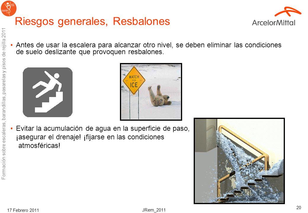 JRem_2011 Formación sobre escaleras, barandillas, pasarelas y pisos de rejilla 2011 17 Febrero 2011 19 Requisitos de seguridad para pasamanos Pasamano