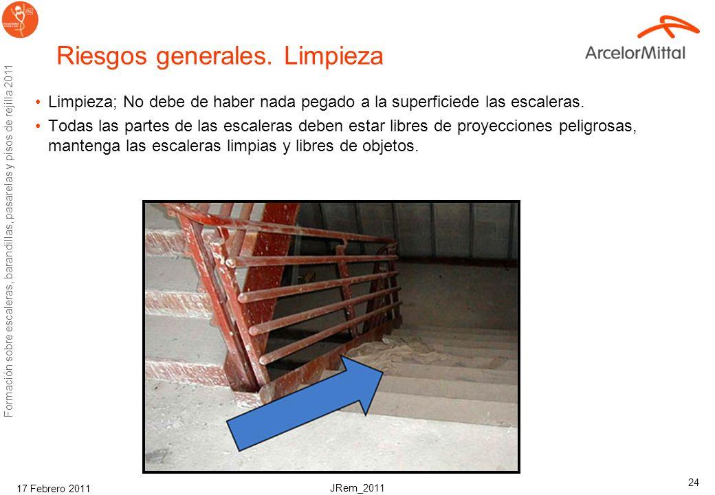 JRem_2011 Formación sobre escaleras, barandillas, pasarelas y pisos de rejilla 2011 17 Febrero 2011 23 Riesgos generales. Iluminación y Visibilidad Us