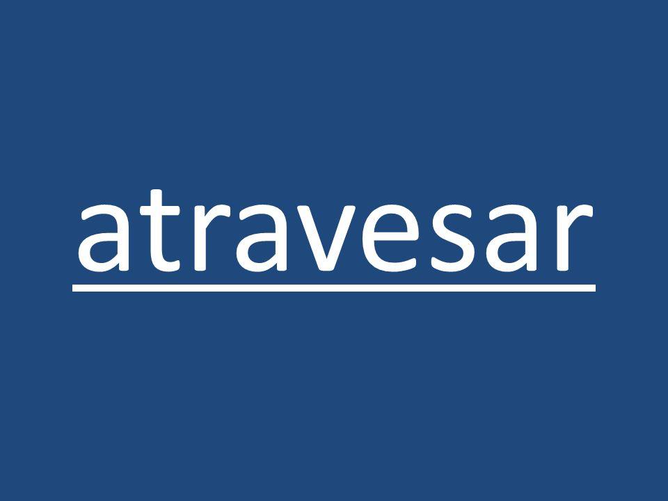 atravesar