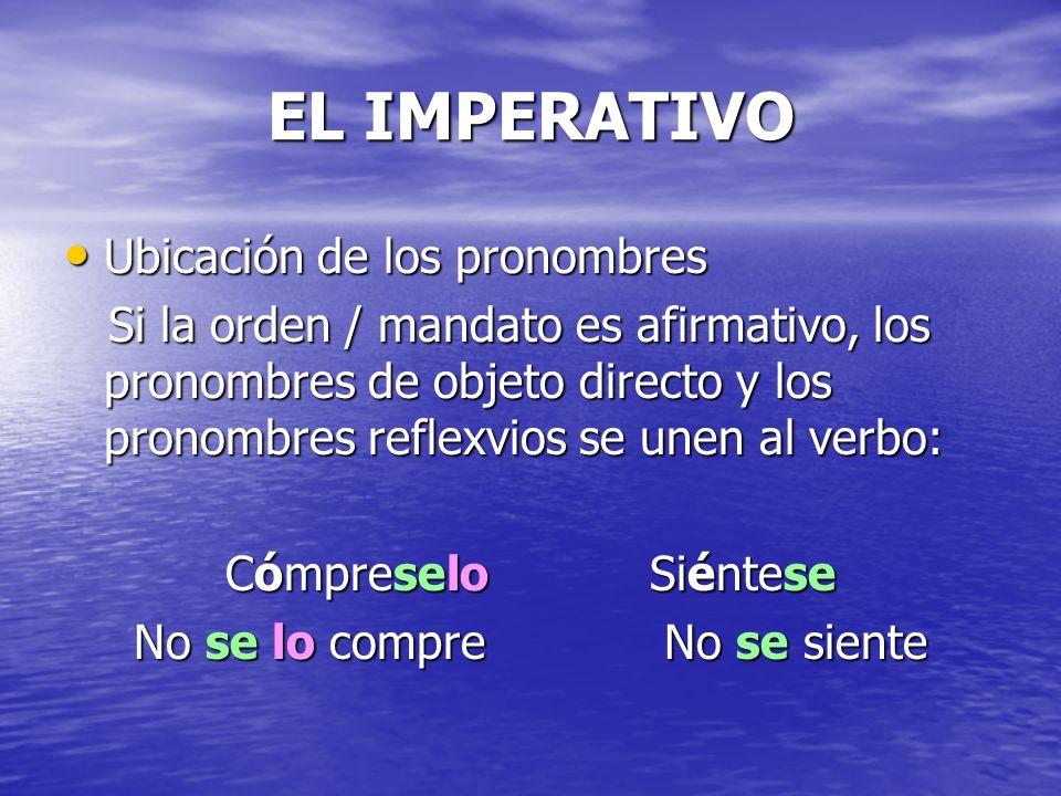 EL IMPERATIVO FORMAL Día 1 Día 1 Actividades: Actividades: A y B, p. 156 C, p. 157 D y E, p. 158