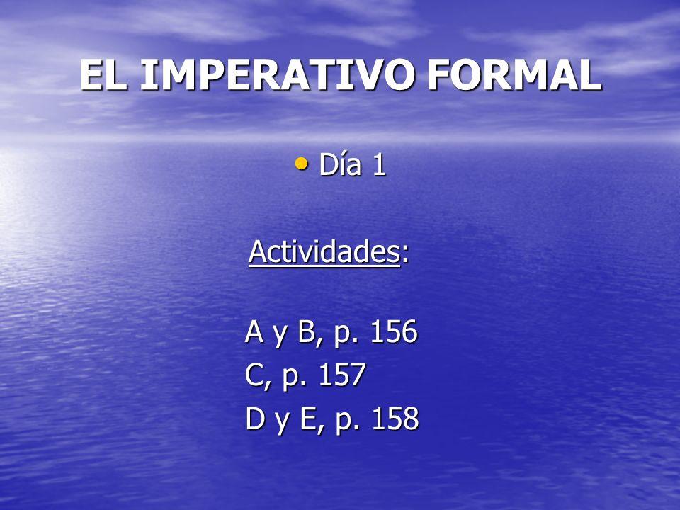 EL PRESENTE DEL SUBJUNTIVO Día 4 Día 4 Actividades: Actividades: A, B y C, pp.