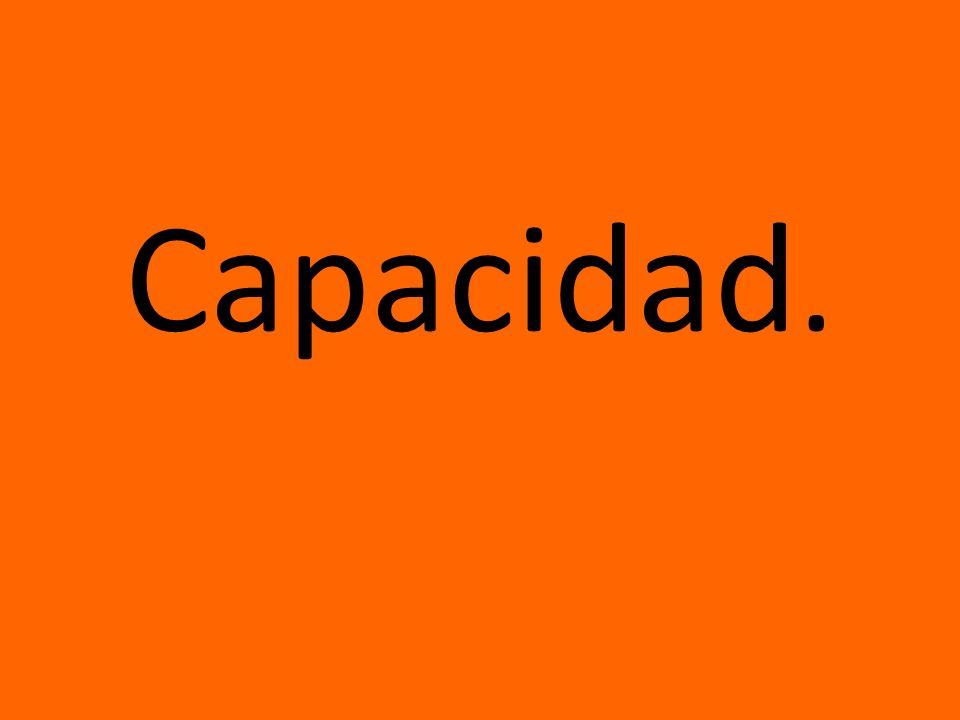 Capacidad.