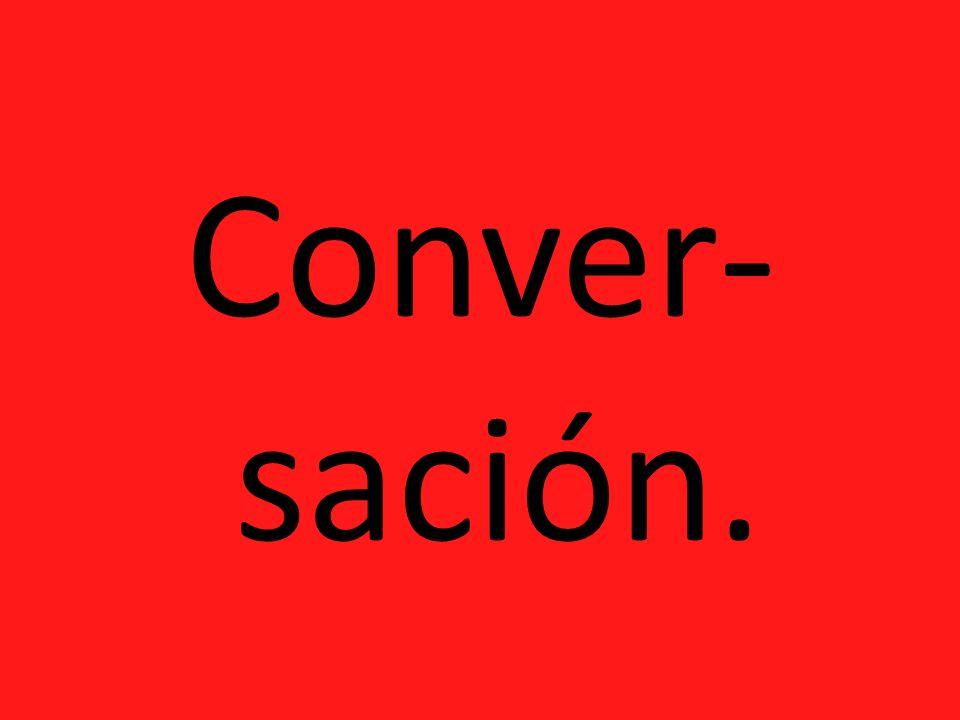 Conver- sación.