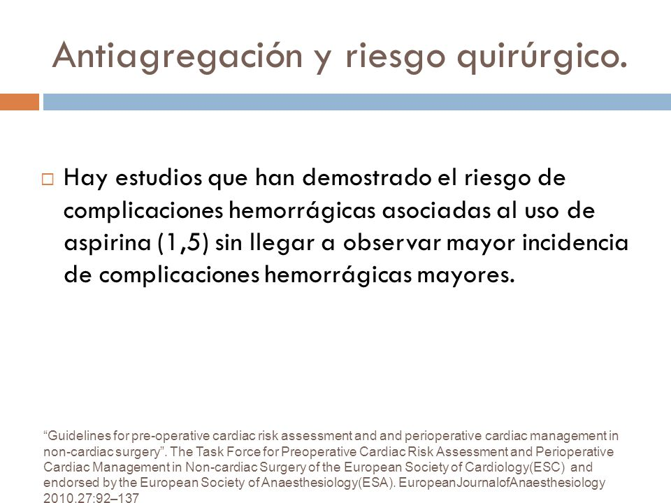 Antiagregación y riesgo quirúrgico. Guidelines for pre-operative cardiac risk assessment and and perioperative cardiac management in non-cardiac surge