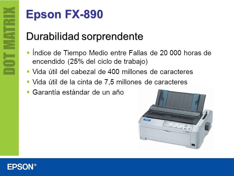 Epson FX-890 Durabilidad sorprendente Índice de Tiempo Medio entre Fallas de 20 000 horas de encendido (25% del ciclo de trabajo) Vida útil del cabeza
