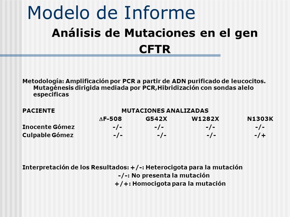 F-508 - 57% G542X - 3.94% Mut.med. por PCR W1282X - 3.07% E.R N1303K - 1.75% Mut.med. por PCR 1717 1G A - 0.87% Mut.med.por PCR R553X - 0.43% E.R G551