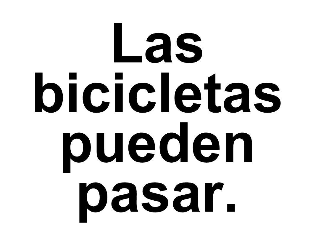 Las bicicletas pueden pasar.