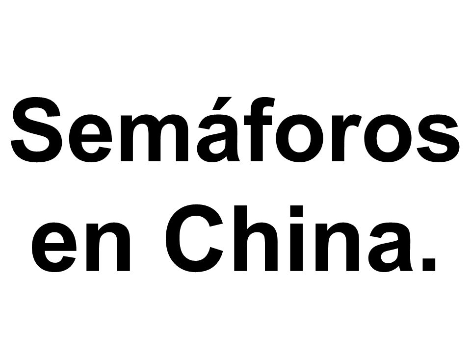 Semáforos en China.