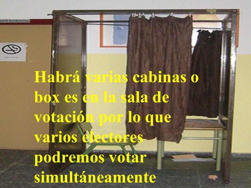 Habrá varias cabinas o box es en la sala de votación por lo que varios electores podremos votar simultáneamente