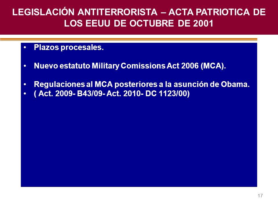 Haga clic para modificar el estilo de título del patrón 17 Plazos procesales. Nuevo estatuto Military Comissions Act 2006 (MCA). Regulaciones al MCA p