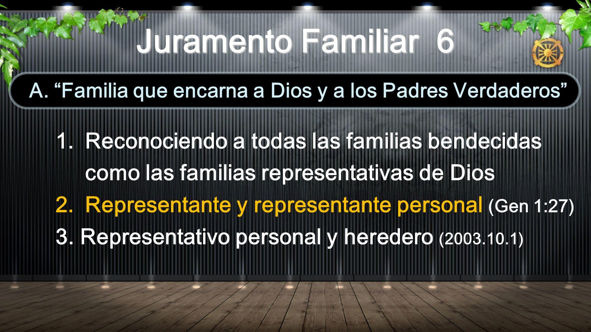 1.Reconociendo a todas las familias bendecidas como las familias representativas de Dios 2.Representante y representante personal (Gen 1:27) 3.