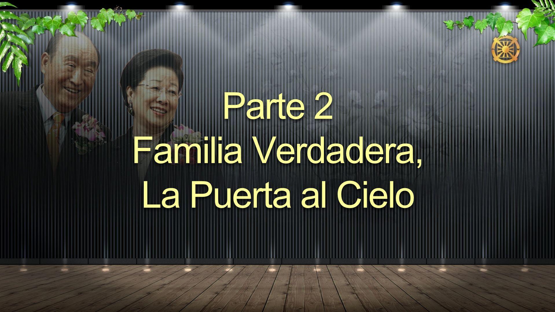 Parte 2 Familia Verdadera, La Puerta al Cielo