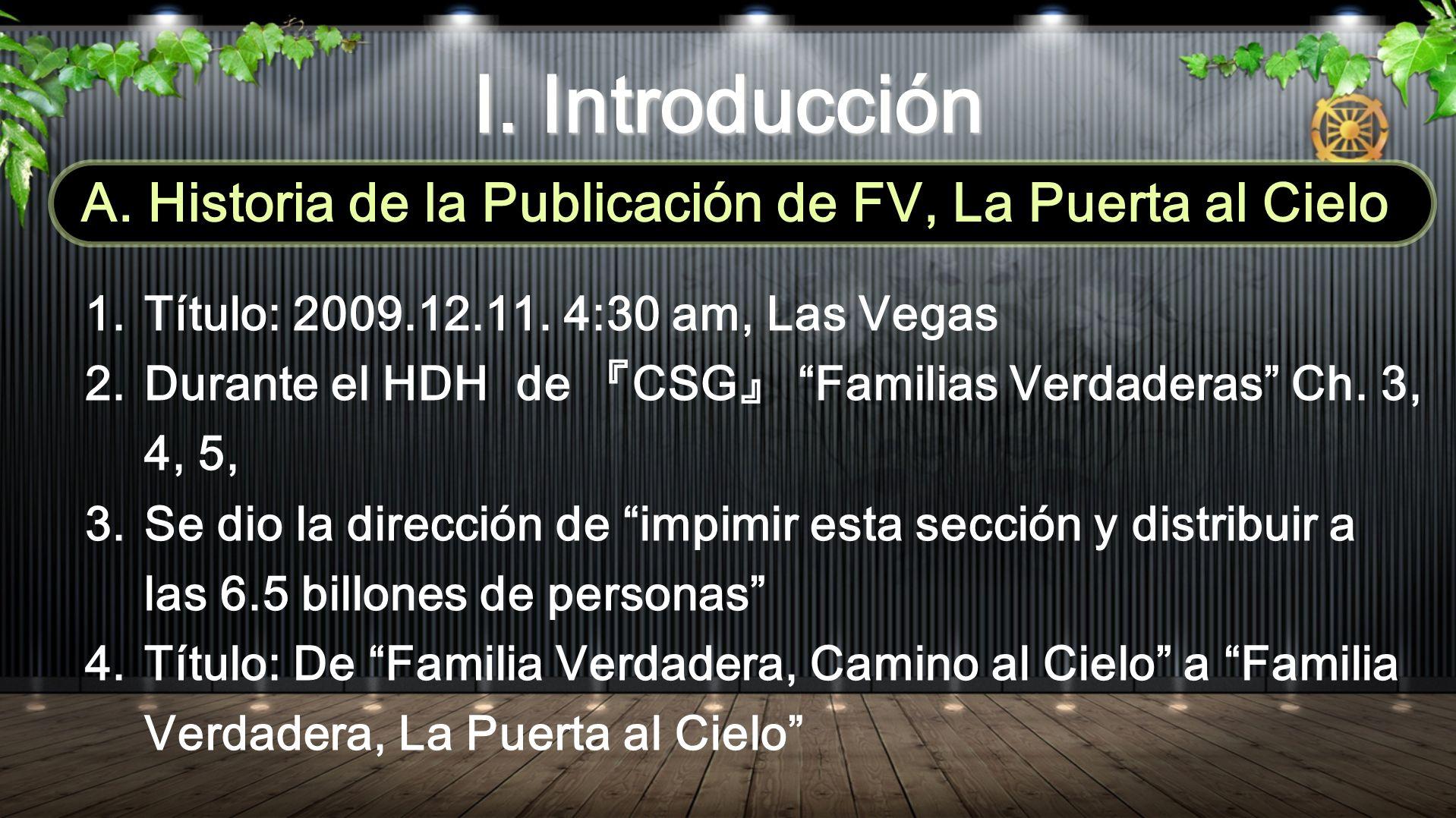 1.Título: 2009.12.11. 4:30 am, Las Vegas 2.Durante el HDH de CSG Familias Verdaderas Ch.