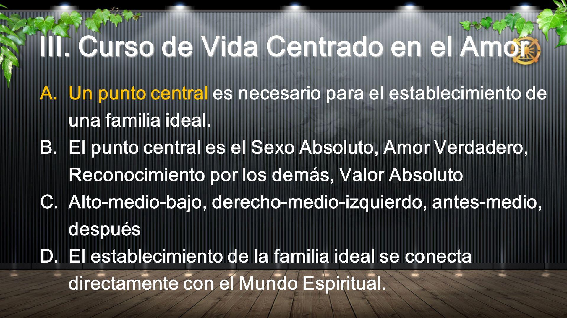 A.Un punto central es necesario para el establecimiento de una familia ideal.