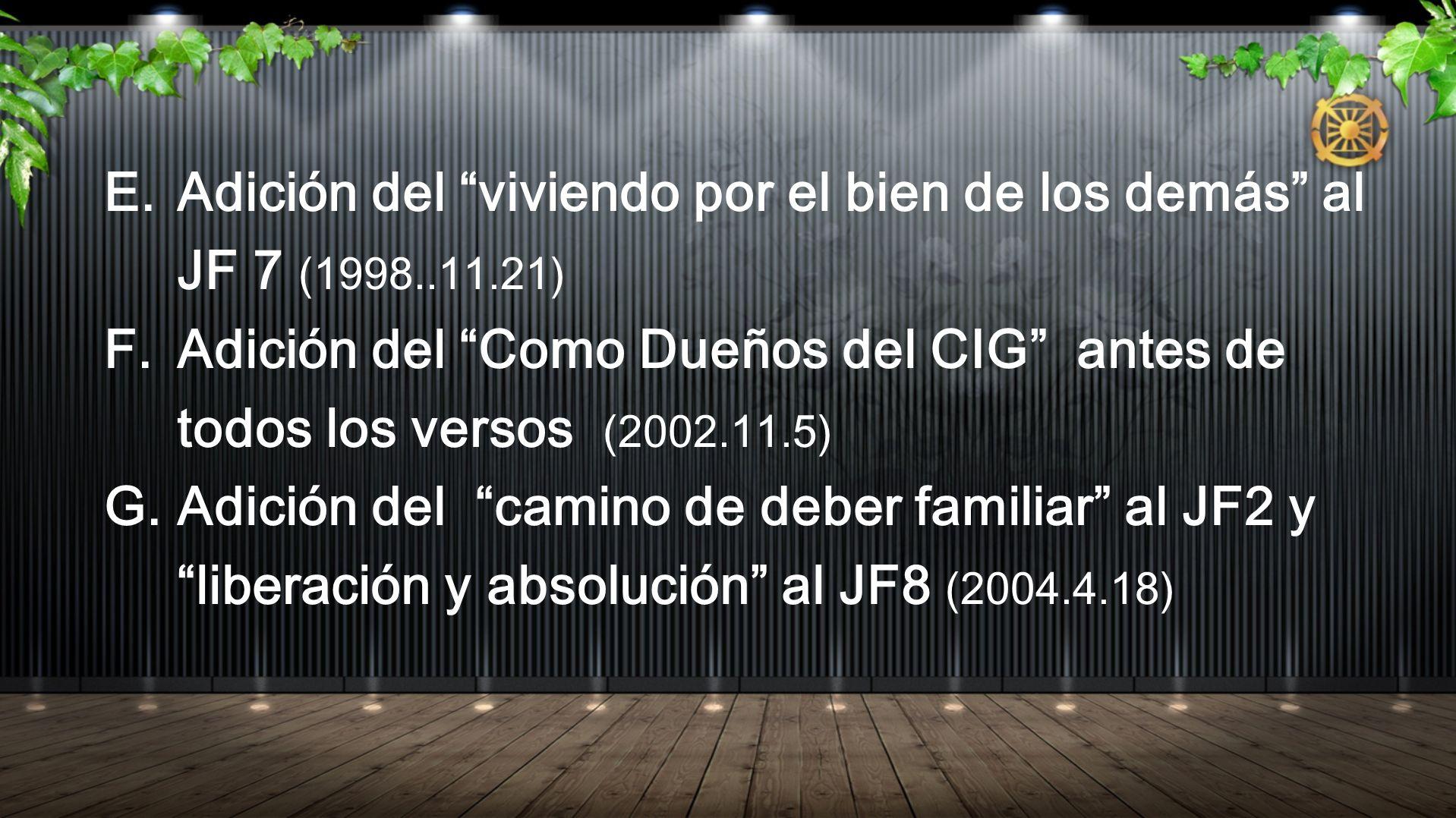 E. Adición del viviendo por el bien de los demás al JF 7 (1998..11.21) F.