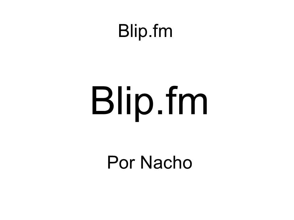 Blip.fm Por Nacho