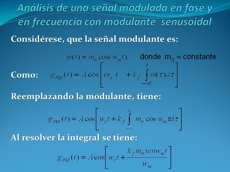 Considérese, que la señal modulante es: Reemplazando la modulante, tiene: Como: Al resolver la integral se tiene: