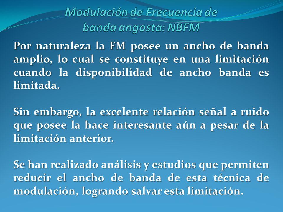 Por naturaleza la FM posee un ancho de banda amplio, lo cual se constituye en una limitación cuando la disponibilidad de ancho banda es limitada. Sin
