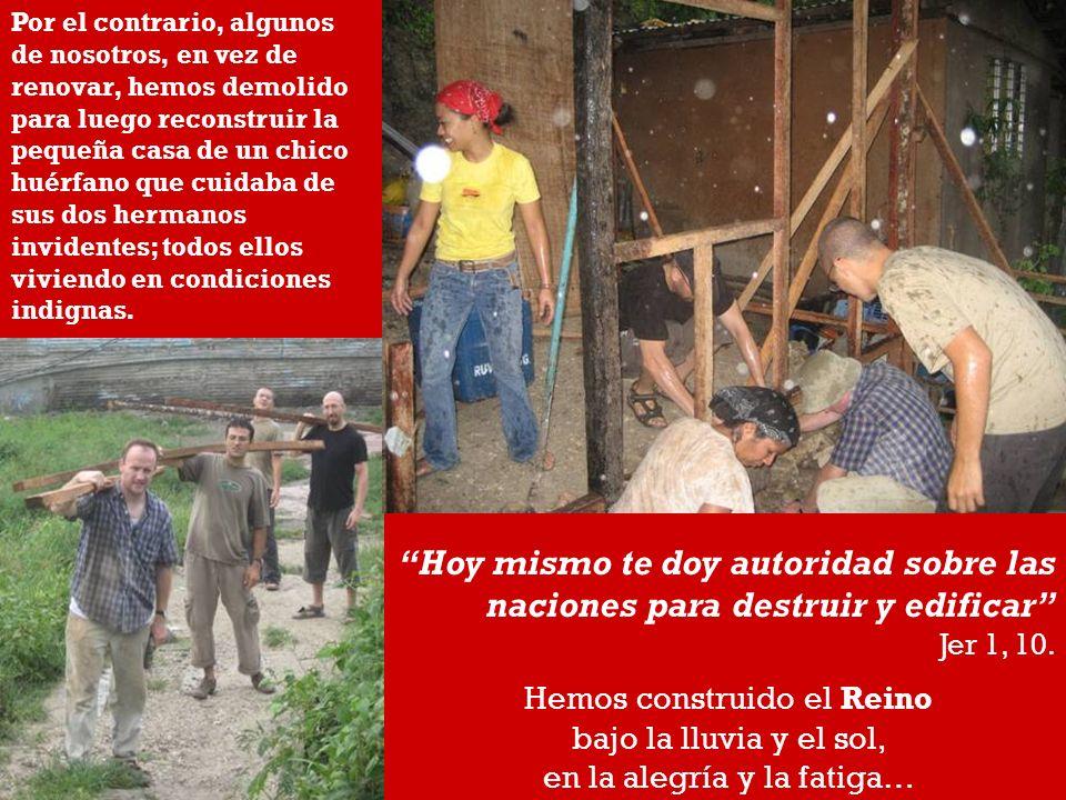 Por el contrario, algunos de nosotros, en vez de renovar, hemos demolido para luego reconstruir la pequeña casa de un chico huérfano que cuidaba de su