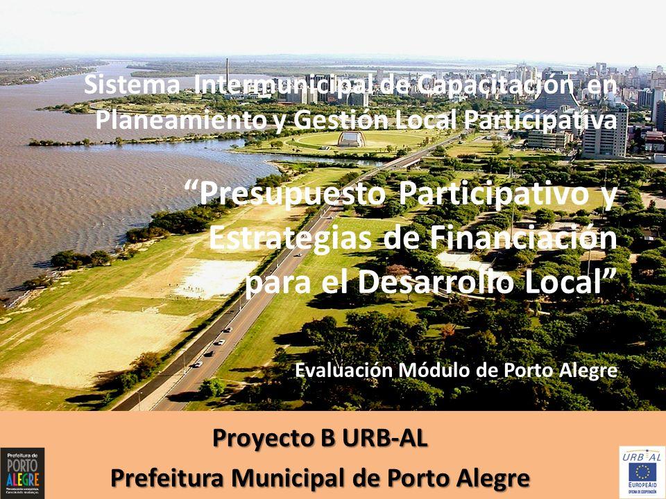 Porto Alegre Sistema Intermunicipal de Capacitación en Planificación y Gestión Local Participativa Prefeitura Municipal de Porto Alegre Dados da cidade Población: 1.360.590 13, 4% del total de RS 10ª ciudad más populosa Brasil Renda per cápita: R$ 709,9 Equivale a 4,7 sueldos mínimos En la fecha: R$ 151,00 (Datos de 2000) Fuente: OBSERVA POA