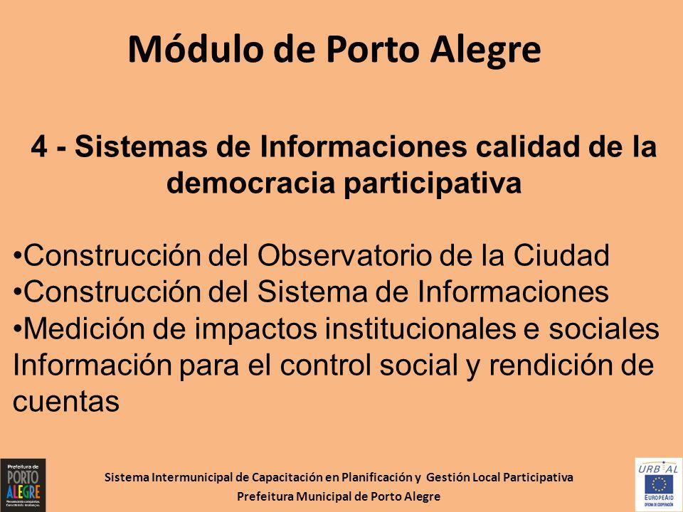 Sistema Intermunicipal de Capacitación en Planificación y Gestión Local Participativa Prefeitura Municipal de Porto Alegre Módulo de Porto Alegre 4 -