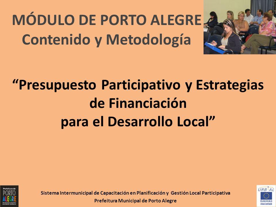 Evaluación Módulo de Porto Alegre Evaluación de la Estructura del Curso Sistema Intermunicipal de Capacitación en Planificación y Gestión Local Participativa Prefeitura Municipal de Porto Alegre Evaluación de la estructura del cursoAltoRegularBajo ¿El número de horas fue adecuado a la capacitación.