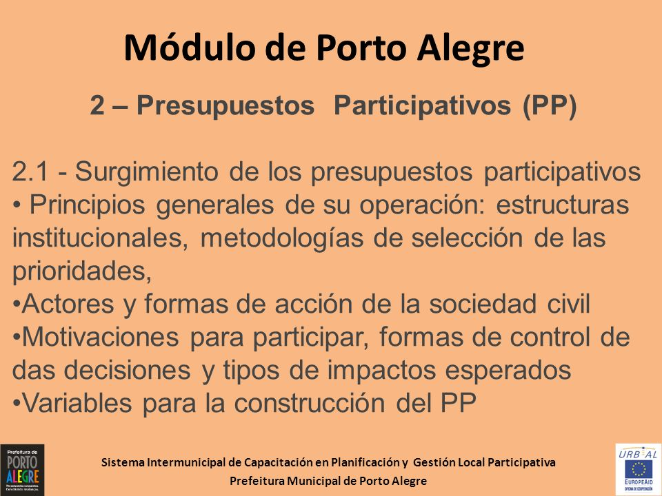 Sistema Intermunicipal de Capacitación en Planificación y Gestión Local Participativa Prefeitura Municipal de Porto Alegre Módulo de Porto Alegre 2 –