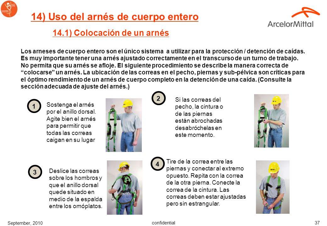 confidential September, 2010 36 El uso de 2 o una doble cuerda de amarre de seguridad son necesarias. 13) Utilización de una línea de vida horizontal