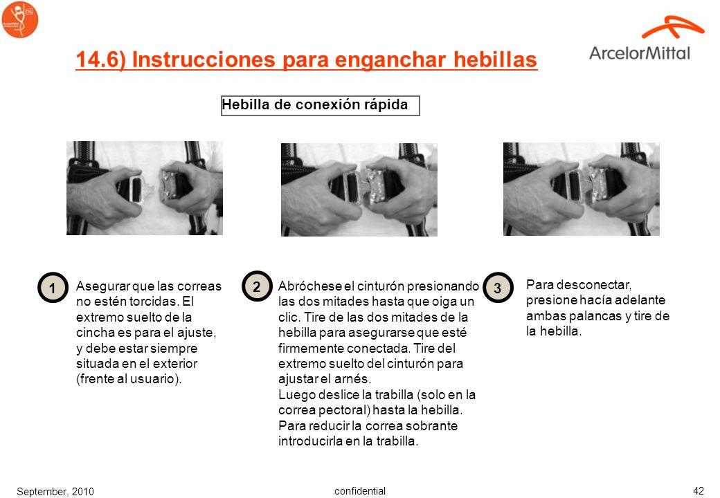 confidential September, 2010 41 14.5) Instrucciones de conexión de la hebilla ACOPLAMIENTO DE LA HEBILLA Asegure que las correas no están torcidas. El