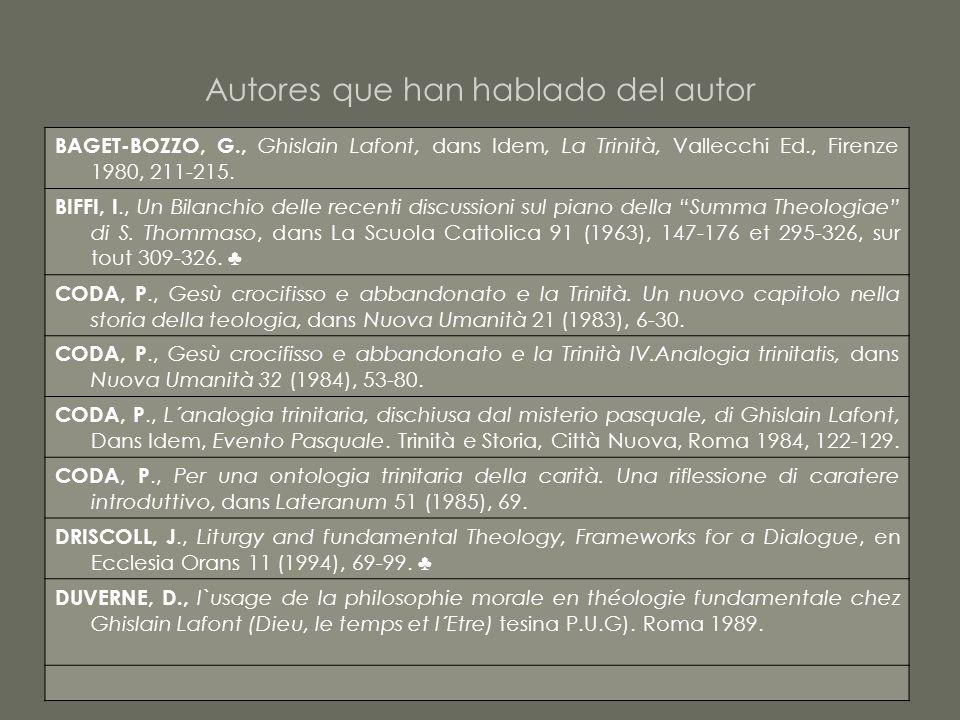Autores que han hablado del autor BAGET-BOZZO, G., Ghislain Lafont, dans Idem, La Trinità, Vallecchi Ed., Firenze 1980, 211-215. BIFFI, I., Un Bilanch