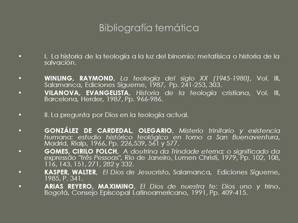 Bibliografía temática I. La historia de la teología a la luz del binomio: metafísica o historia de la salvación. WINLING, RAYMOND, La teología del sig