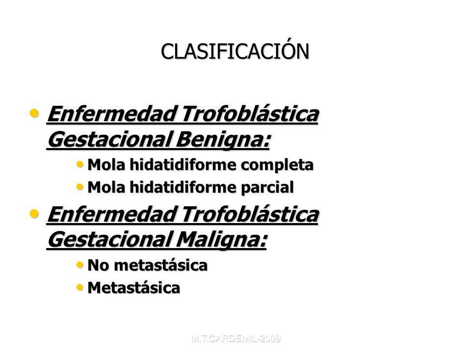 M.T.CARDEMIL-2009 TRATAMIENTO Es más importante la presentación clínica de la ETG maligna para determinar el tratamiento y los resultados que el diagnóstico histológico preciso.