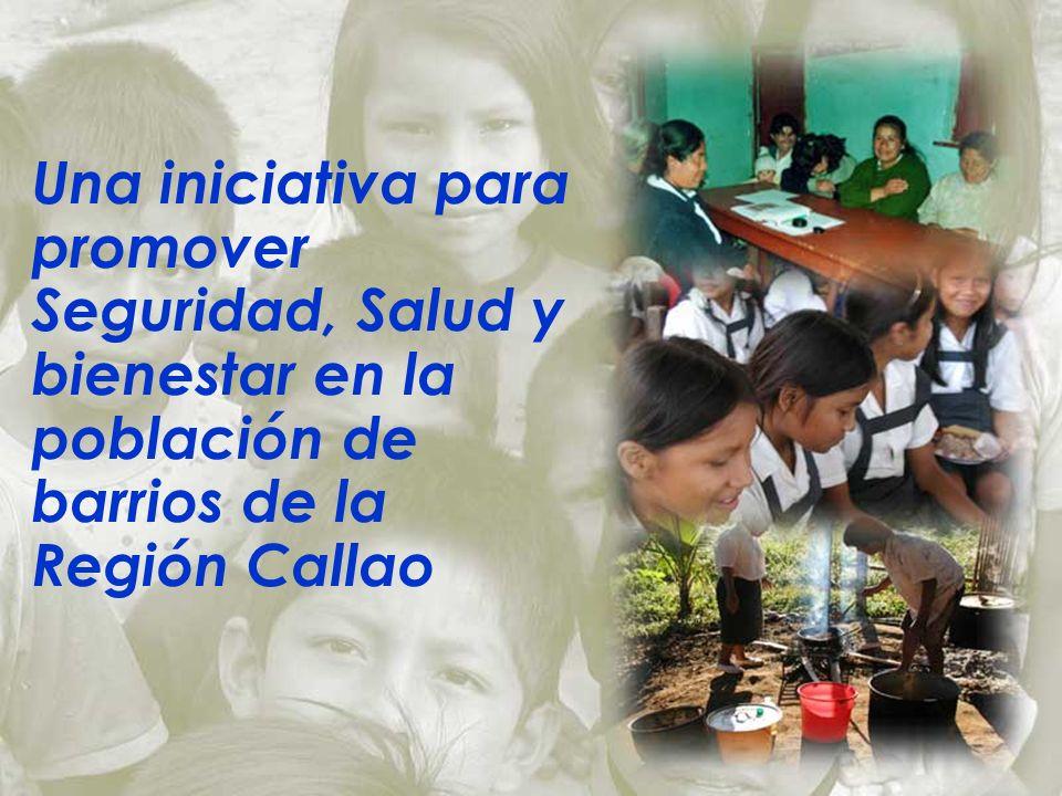 Una iniciativa para promover Seguridad, Salud y bienestar en la población de barrios de la Región Callao