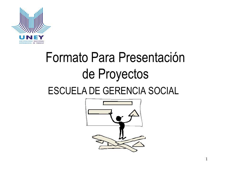 Formato Para Presentación de Proyectos ESCUELA DE GERENCIA SOCIAL 1