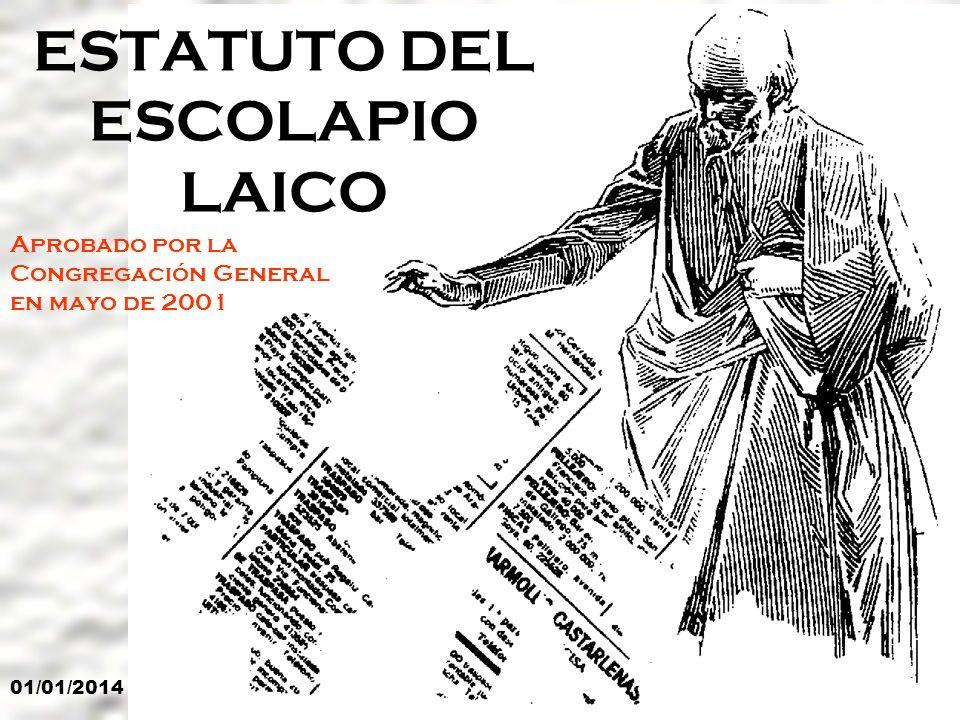 01/01/201411 ESTATUTO DEL ESCOLAPIO LAICO Aprobado por la Congregación General en mayo de 2001