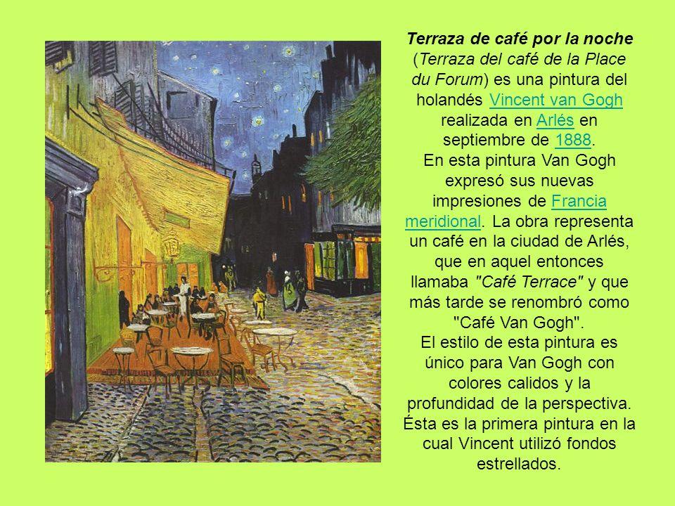 Terraza de café por la noche (Terraza del café de la Place du Forum) es una pintura del holandés Vincent van Gogh realizada en Arlés en septiembre de
