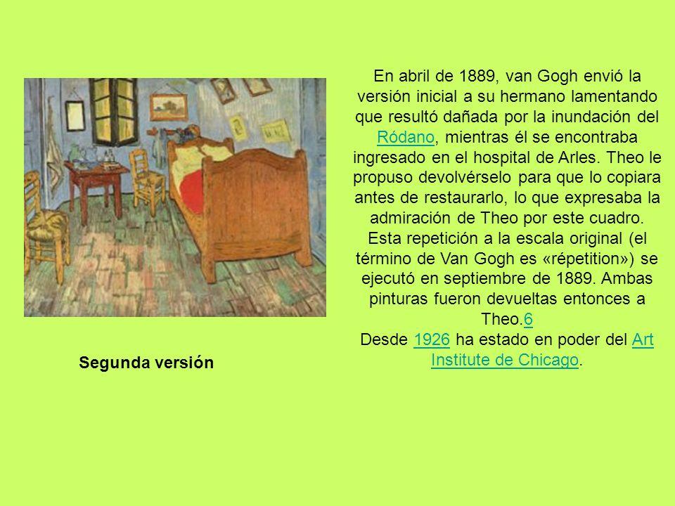 Segunda versión En abril de 1889, van Gogh envió la versión inicial a su hermano lamentando que resultó dañada por la inundación del Ródano, mientras