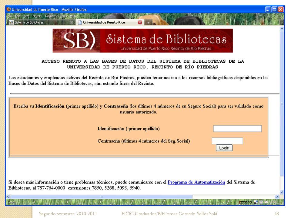 Segundo semestre 2010-2011PICIC-Graduados/Biblioteca Gerardo Sellés Solá 18