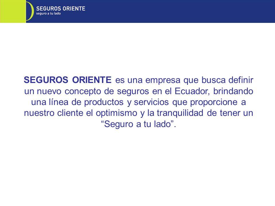 SEGUROS ORIENTE es una empresa que busca definir un nuevo concepto de seguros en el Ecuador, brindando una línea de productos y servicios que proporci