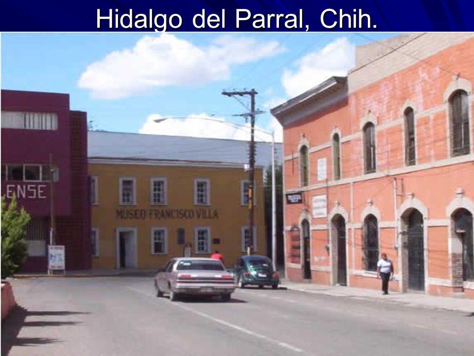 Hidalgo del Parral, Chih.