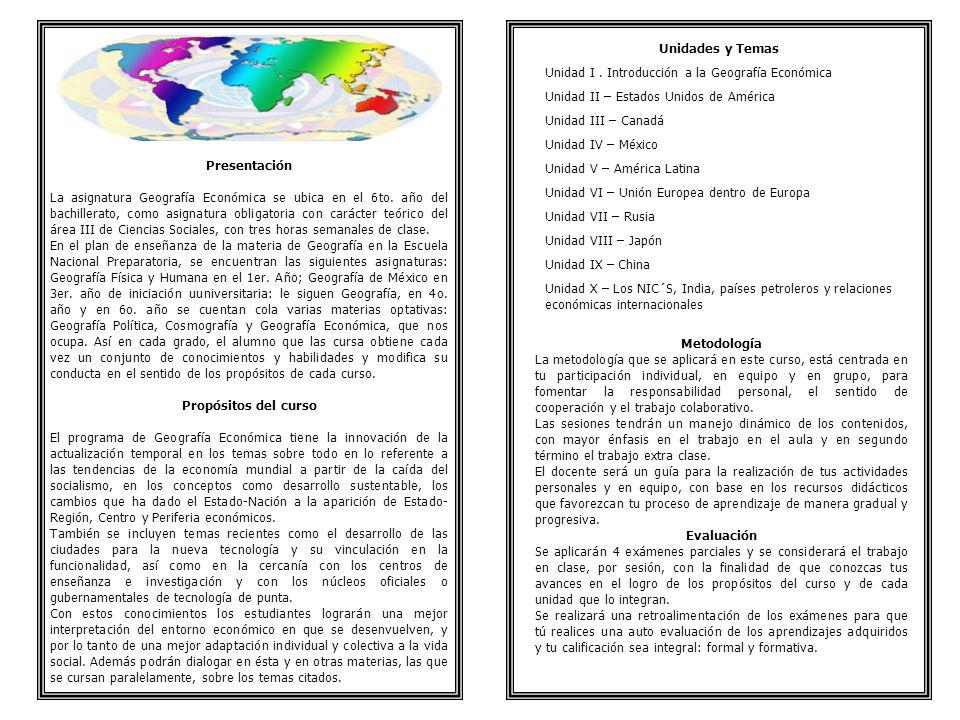Presentación La asignatura Geografía Económica se ubica en el 6to. año del bachillerato, como asignatura obligatoria con carácter teórico del área III