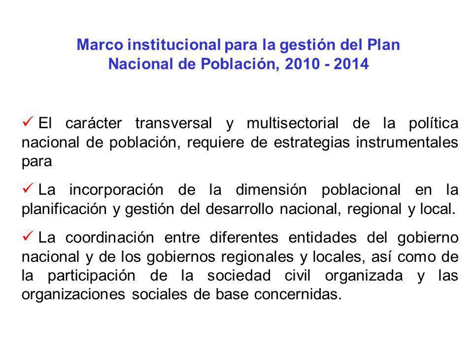 El carácter transversal y multisectorial de la política nacional de población, requiere de estrategias instrumentales para La incorporación de la dime