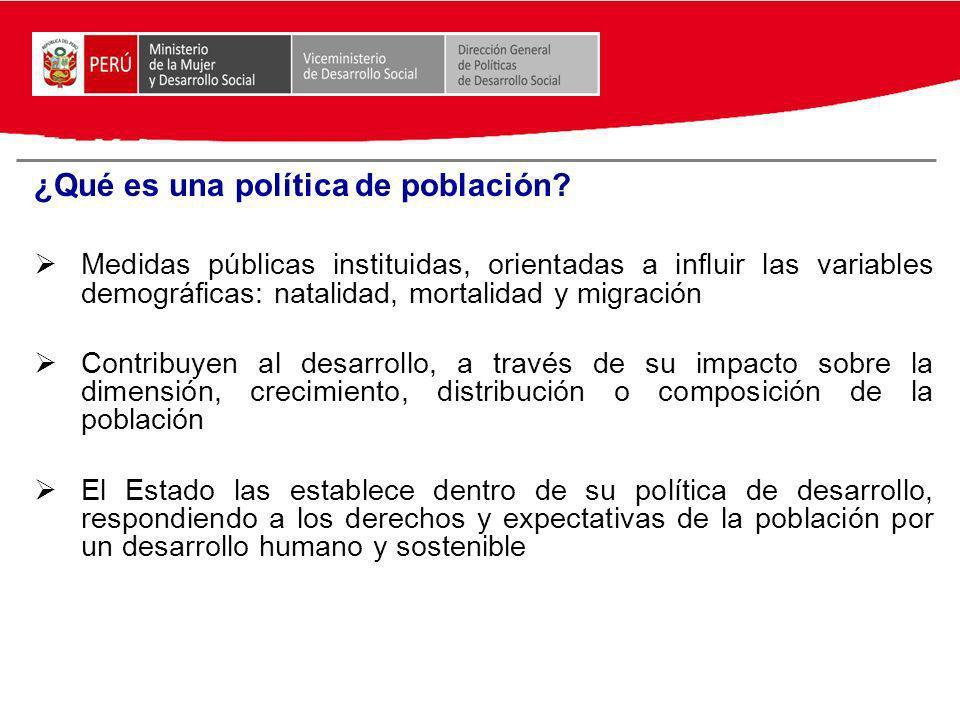 ¿Qué es una política de población? Medidas públicas instituidas, orientadas a influir las variables demográficas: natalidad, mortalidad y migración Co