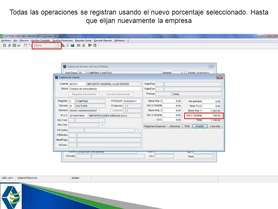 Todas las operaciones se registran usando el nuevo porcentaje seleccionado. Hasta que elijan nuevamente la empresa