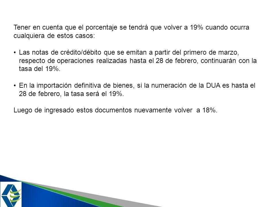 Tener en cuenta que el porcentaje se tendrá que volver a 19% cuando ocurra cualquiera de estos casos: Las notas de crédito/débito que se emitan a part