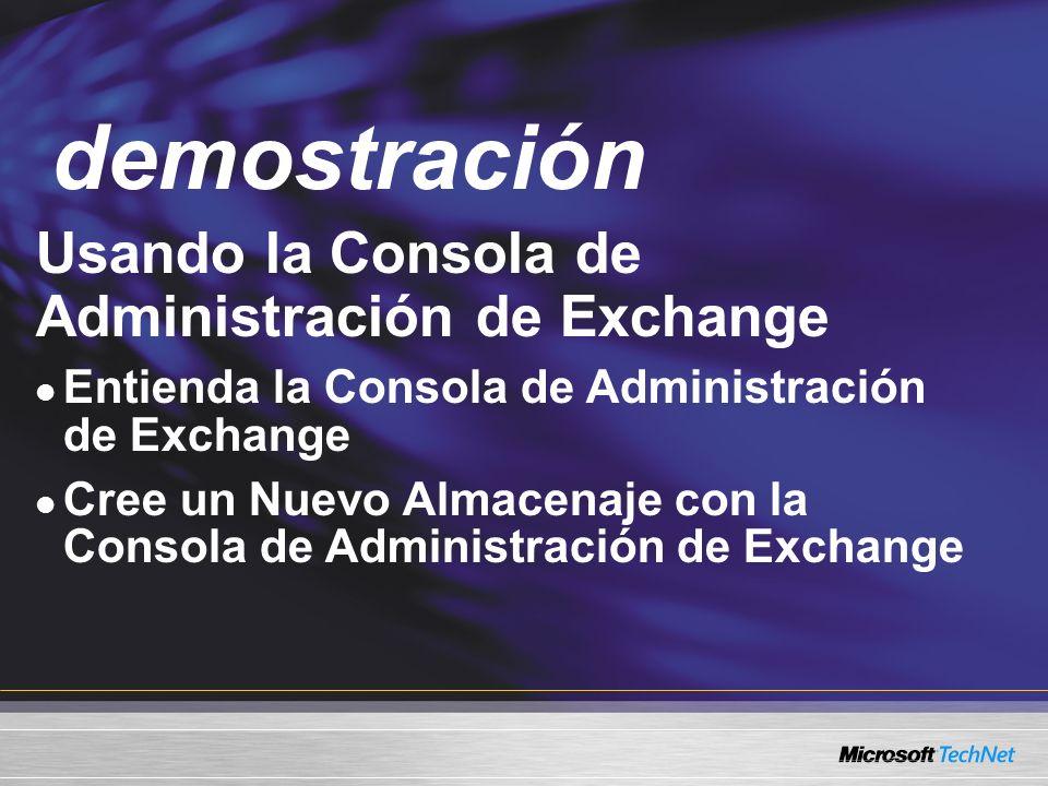 Demo Usando la Consola de Administración de Exchange Entienda la Consola de Administración de Exchange Cree un Nuevo Almacenaje con la Consola de Admi