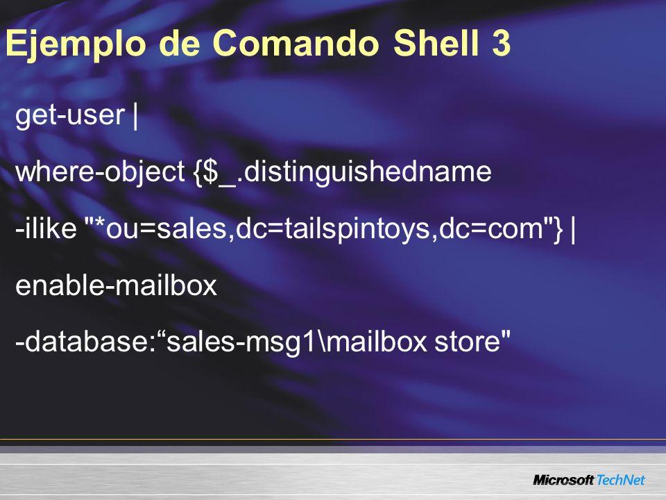 Ejemplo de Comando Shell 3 get-user | where-object {$_.distinguishedname -ilike